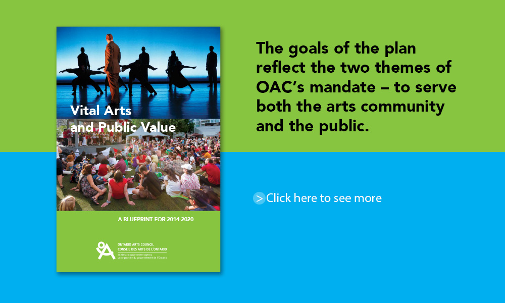 We helped express OAC's mandate to foster the province's arts community.
